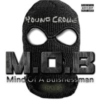 M.O.B. Mind of a Businessman — Young Crowe