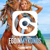 Ego in Mykonos 2016 Selected by the Cube Guys — The Cube Guys