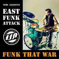 Funk That War — Tomi Salesvuo East Funk Attack