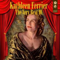 The Very Best Of — Kathleen Ferrier