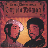 Diary of a Messengerr — Young Messengerrzz