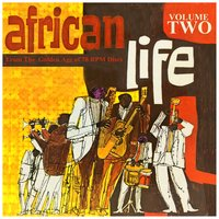 AFRICAN LIFE VOL.2,  From The Golden Age Of 78 Rpm Discs — сборник