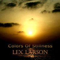 Colors of Stillness — Lex Larson