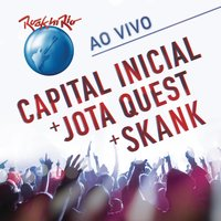 Rock In Rio - Capital Inicial + Jota Quest + Skank (Ao Vivo) — сборник