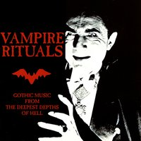 Vampire Rituals: Gothic Music From The Deepest Depths Of Hell — сборник