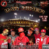 Ima Niner (feat. Mac Mall, Telly Mac, Cutthroat, & Erruption) — Napalm, Swinla, Swinla & Napalm feat. Mac Mall, Telly Mac, Cutthroat, & Erruption