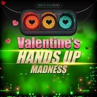 Valentine's Hands Up Madness — сборник