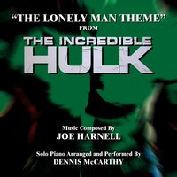 The Incredible Hulk: The Lonely Man Theme (feat. Dennis McCarthy) — Joe Harnell, Dennis McCarthy