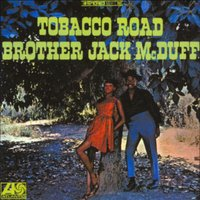 Tobacco Road — Brother Jack McDuff