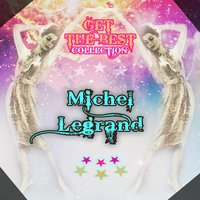 Get The Best Collection — Michel Legrand