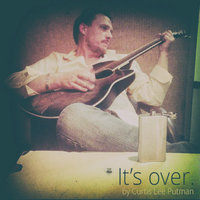 It's Over - Single — Curtis Lee Putman