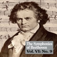 The Symphonies of Beethoven, Vol. VI: No. 9 — Людвиг ван Бетховен, Royal Philharmonic Orchestra, The Ambrosian Singers, Raymond Leppard