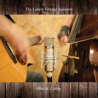 The Lonely Grange Sessions — Hilst & Coffey