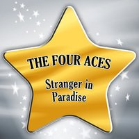 Stranger in Paradise — The Four Aces