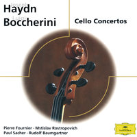 Haydn / Boccherini: Cello Conertos — Мстислав Ростропович, Collegium Musicum Zurich, Paul Sacher, Pierre Fournier, Festival Strings Lucerne, Rudolf Baumgartner