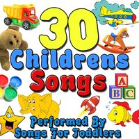 30 Childrens Songs — Songs For Toddlers