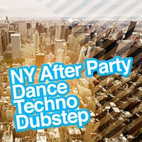 NY After Party: Dance Techno Dubstep — Dance DJ, House Party, EDM Dance Music, Dance DJ|EDM Dance Music|House Party