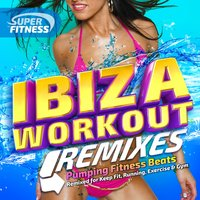 Ibiza Workout 2015 Remixed - Pumping Fitness Beats - Reworked for Keep Fit, Running, Exercise & Gym — сборник