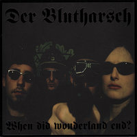 When Did Wonderland End? — Der Blutharsch