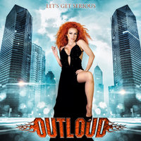 Let's Get Serious — Outloud