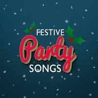 Festive Party Songs — Weihnachtslieder