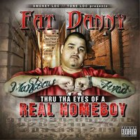 Thru tha Eyes of a Real Homeboy — Fat Danny