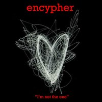 I'm Not the One — Encypher