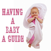 You're Having A Baby! - A Guide For New Parents — Good Parenting Institute