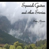 Spanish Guitar and Other Stories — Pieter Marais