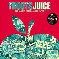 Froots Juice — Jean Jacques Perrey, Jean-Jacques Perrey, CosmicPocket, Cosmic Pocket