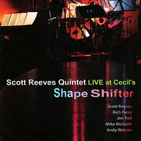 Shape Shifter - Live at Cecil's — Scott Reeves Quintet