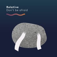 Don't Be Afraid — Relative