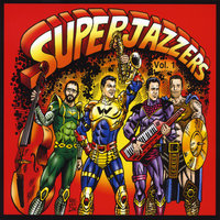 Superjazzers, Vol. 1 — Tim Willcox