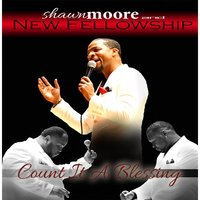 Count It a Blessing — Shawn Moore & New Fellowship