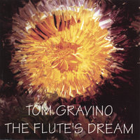 The Flute's Dream — Tom Gravino