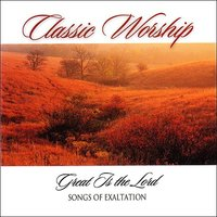 Great Is The Lord - Songs Of Exaltation from the Classic Worship series — The London Fox Players, Classic Worship