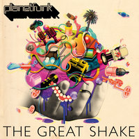 The Great Shake — Planet Funk