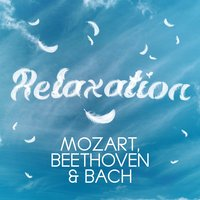 Relaxation - Mozart, Beethoven & Bach — сборник