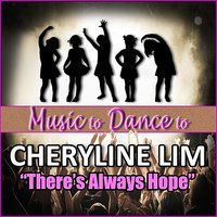 There's Always Hope (Featured Music In Dance Moms) - Single — Cheryline Lim