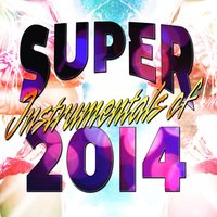 Super Instrumentals of 2014 — Party Nation