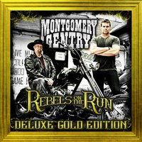 Rebels on the Run — Montgomery Gentry
