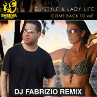 Come Back to Me — Dj Style, Dj Style feat. Lady Life