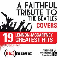 A Faithful Tribute To The Beatles: 19 Lennon-McCartney Greatest Hits — The Fools on the Hill Cover Band