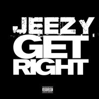 Get Right — Jeezy