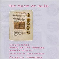 The Music of Islam, Vol. 3: Music of the Nubians, Aswan, Egypt — Dr. Fawzy Fawzy, Aswan Troupe for Folkloric Arts