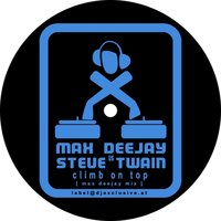 Climb on top — Max Deejay, Steve Twain