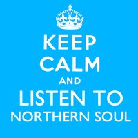 Keep Calm and Listen to Northern Soul — сборник