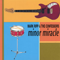 Minor Miracle — Mark Ripp & The Confessors