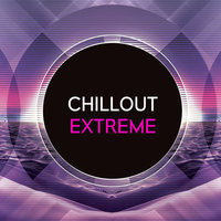 Chillout Extreme — Schwarz & Funk