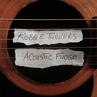 Acoustic Fudge — Robbie Tucker